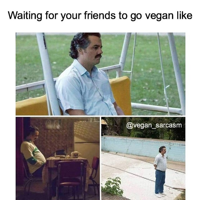 Waiting for your friends to go vegan like