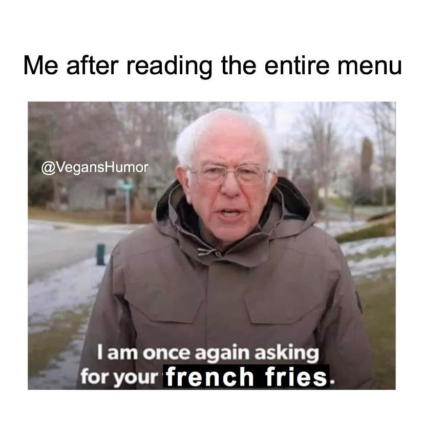 Me after reading the entire menu_TotallyVeganBuzz