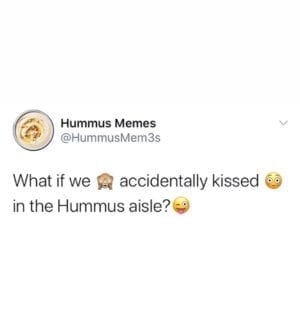 What if we kissed on the hummus aisle_TotallyVeganBuzz